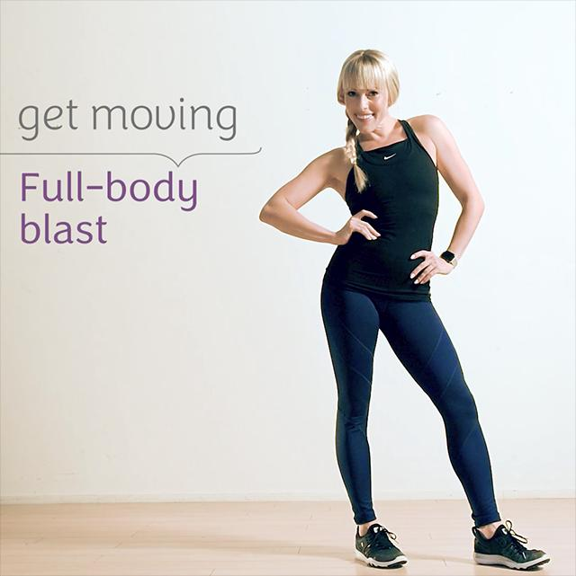 Get Moving: Full-body blast
