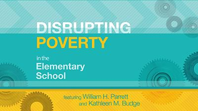 Disrupting Poverty in the Elementary School