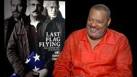 'Last Flag Flying' - Laurence Fishburne