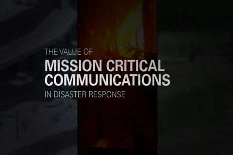 The Value of Mission Critical Communications in Disaster Response