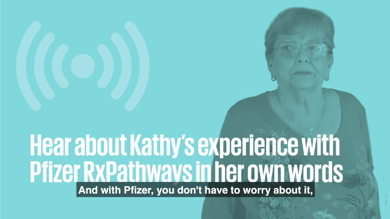 Kathy: Assisted by Pfizer RxPathways | Pfizer: One of the world's ...