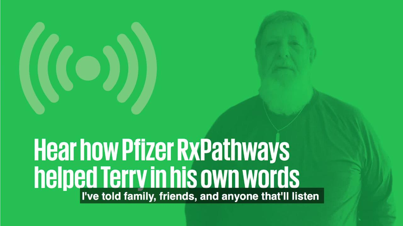 Terry: Assisted by Pfizer RxPathways | Pfizer: One of the world's ...
