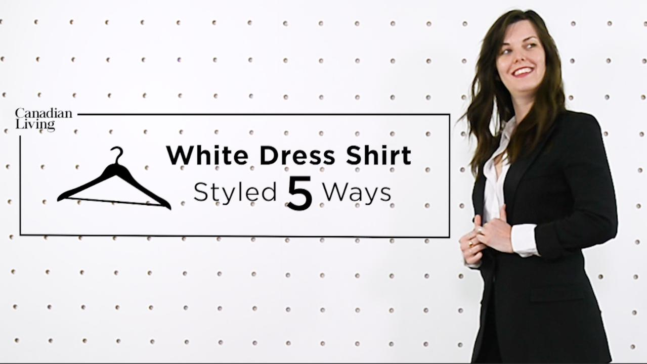 White Dress Shirt Styled 5 Ways