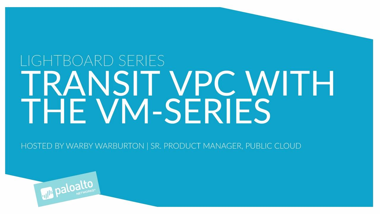Transit VPC with the VM-Series on AWS - Palo Alto Networks