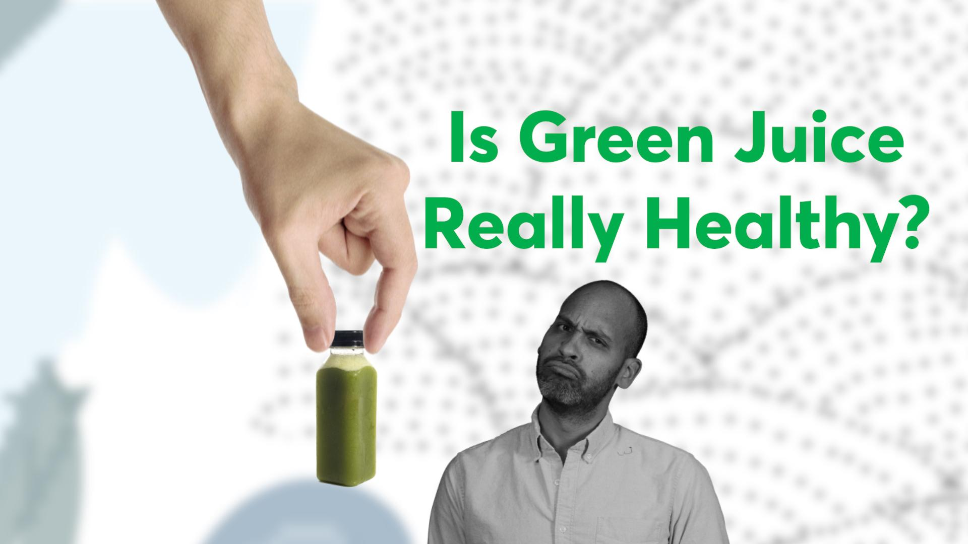 Green Juice: Not as Healthy as You Think - Consumer Reports