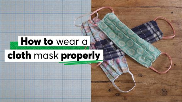 How to Wear a Cloth Mask Properly