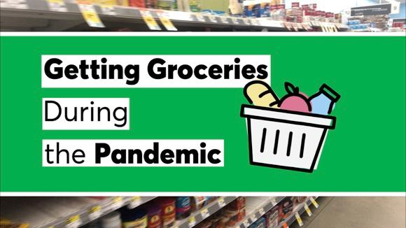 Getting Groceries During the Pandemic