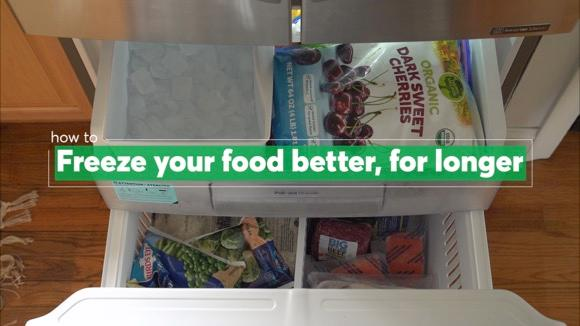 How To Freeze Your Food Better, for Longer