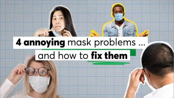 4 Annoying Mask Problems ... and How to Fix Them
