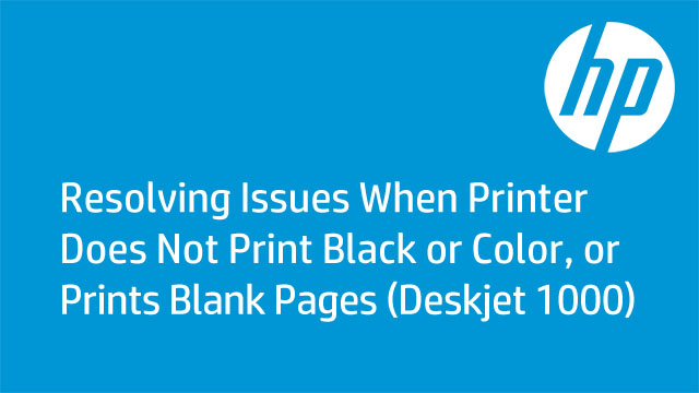 Printer Prints A Blank Page Or Does Not Print Black Color Ink For The HP Deskjet 1000 2000 3000 And Advantage 2010 Series