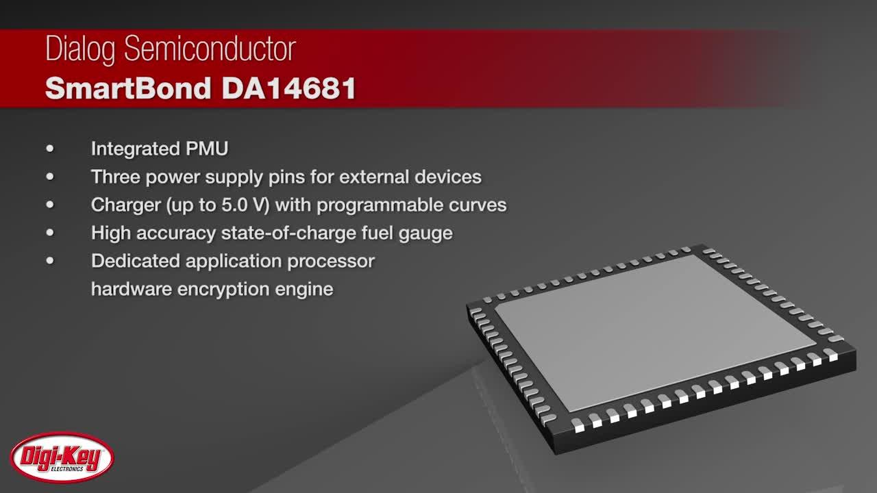 Dialog Semiconductor SmartBond™ DA14681 | Digi-Key Daily