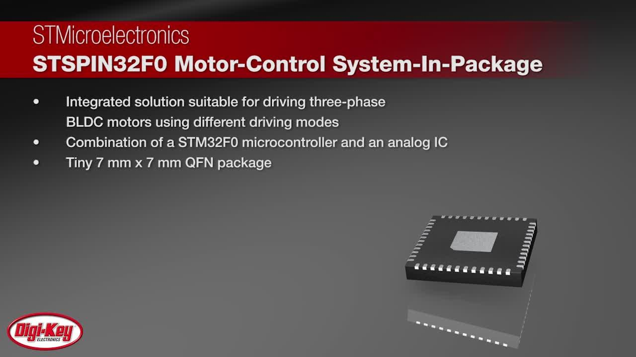STMicroelectronics STSPIN32F0 Motor-Control System | Digi-Key Daily
