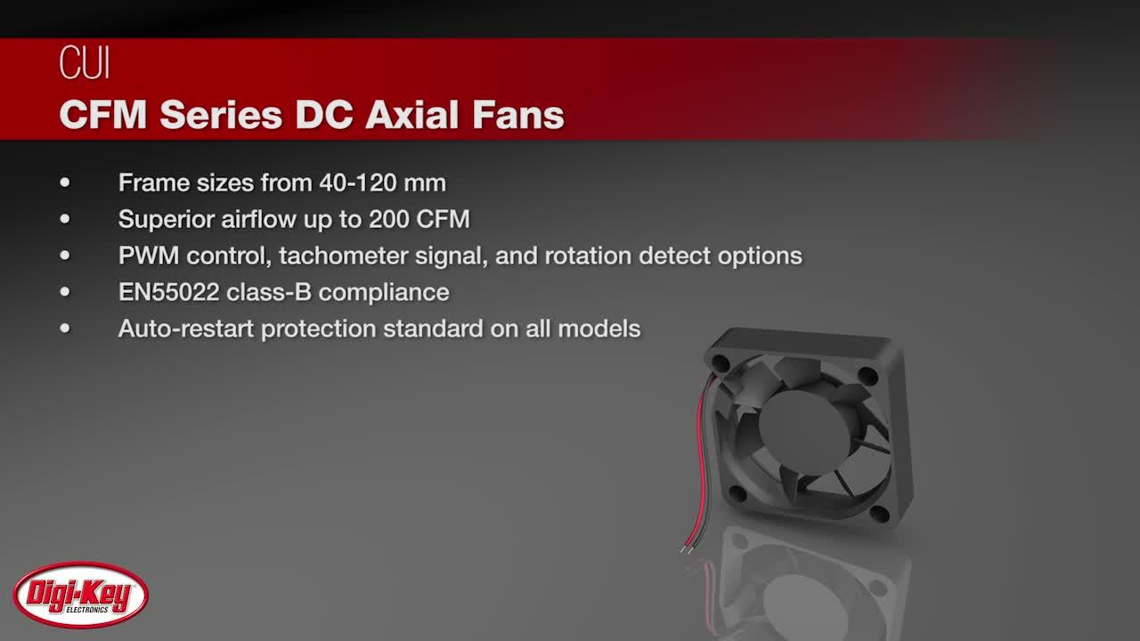 CUI Devices CFM Series DC Axial Fans | Digi-Key Daily
