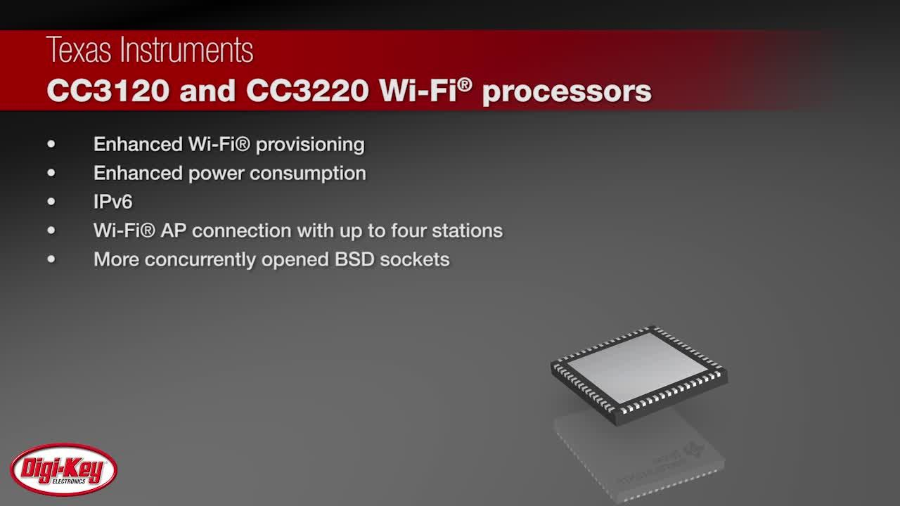 Texas Instruments CC3120/CC3220 Wi-Fi Processors | Digi-Key Daily