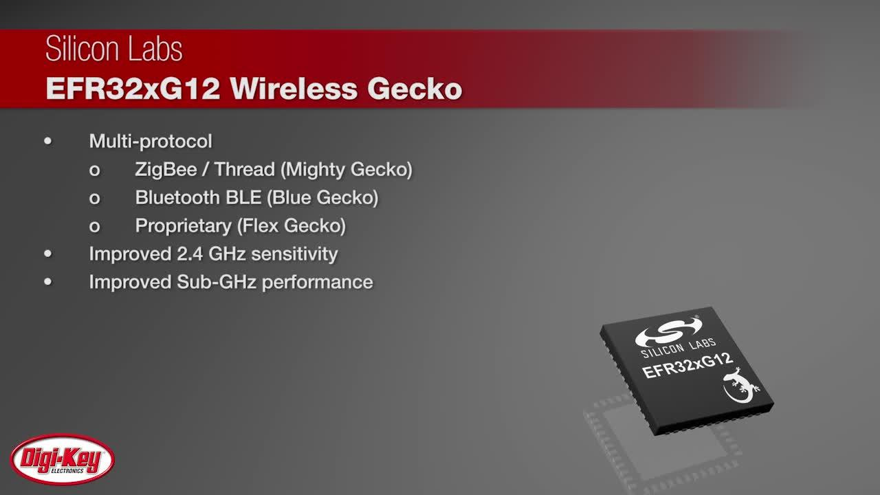 Silicon Labs EFR32xG12 Wireless Gecko|Digi-Key Daily