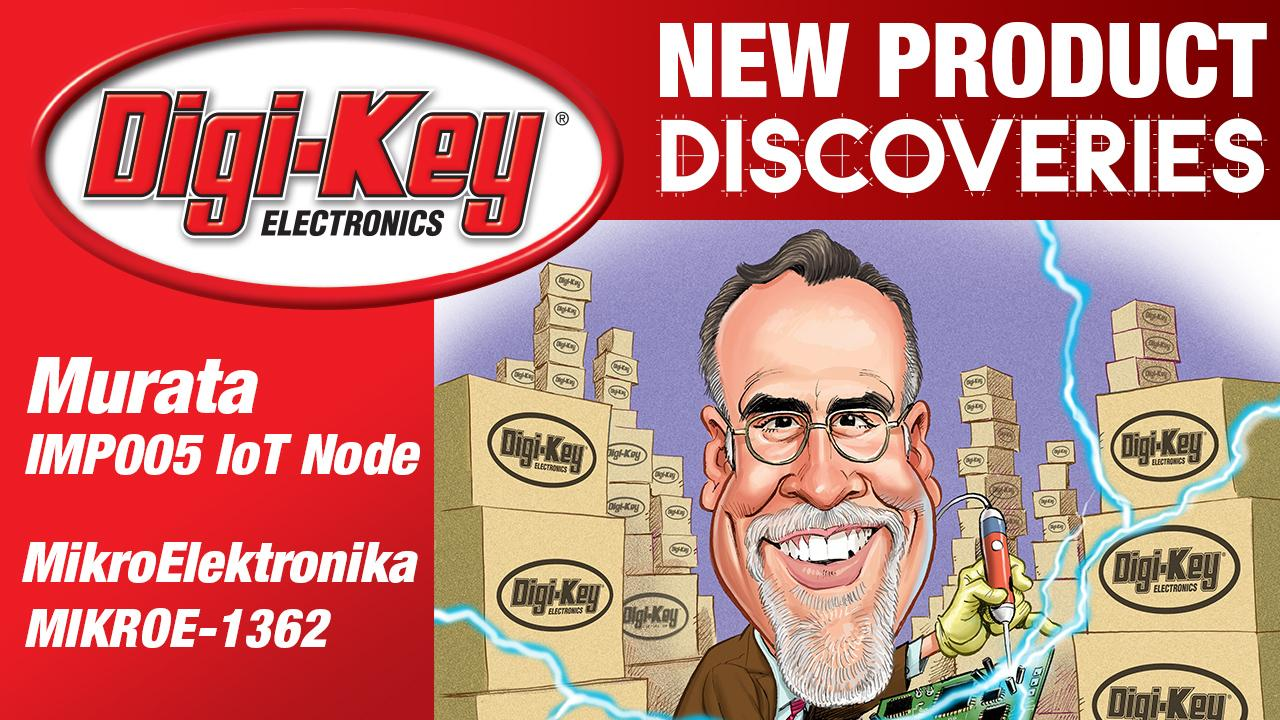 Murata, Electric Imp and MikroElektronika New Product Discoveries with Randall Restle Episode 3