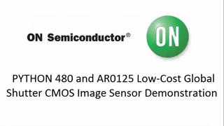 PYTHON 480 and AR0135 Low-Cost Global Shutter CMOS Image Sensor Demonstration