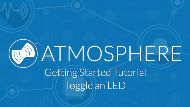 Getting Started with Anaren Atmosphere, Tutorial 1 - Toggle an LED