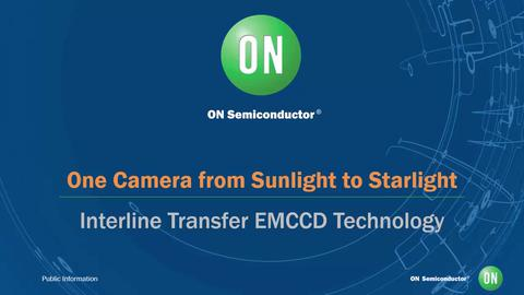 One Camera from Sunlight to Starlight_ Interline Transfer EMCCD Technology