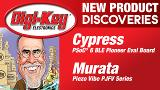 Cypress and Murata New Product Discoveries Episode 12