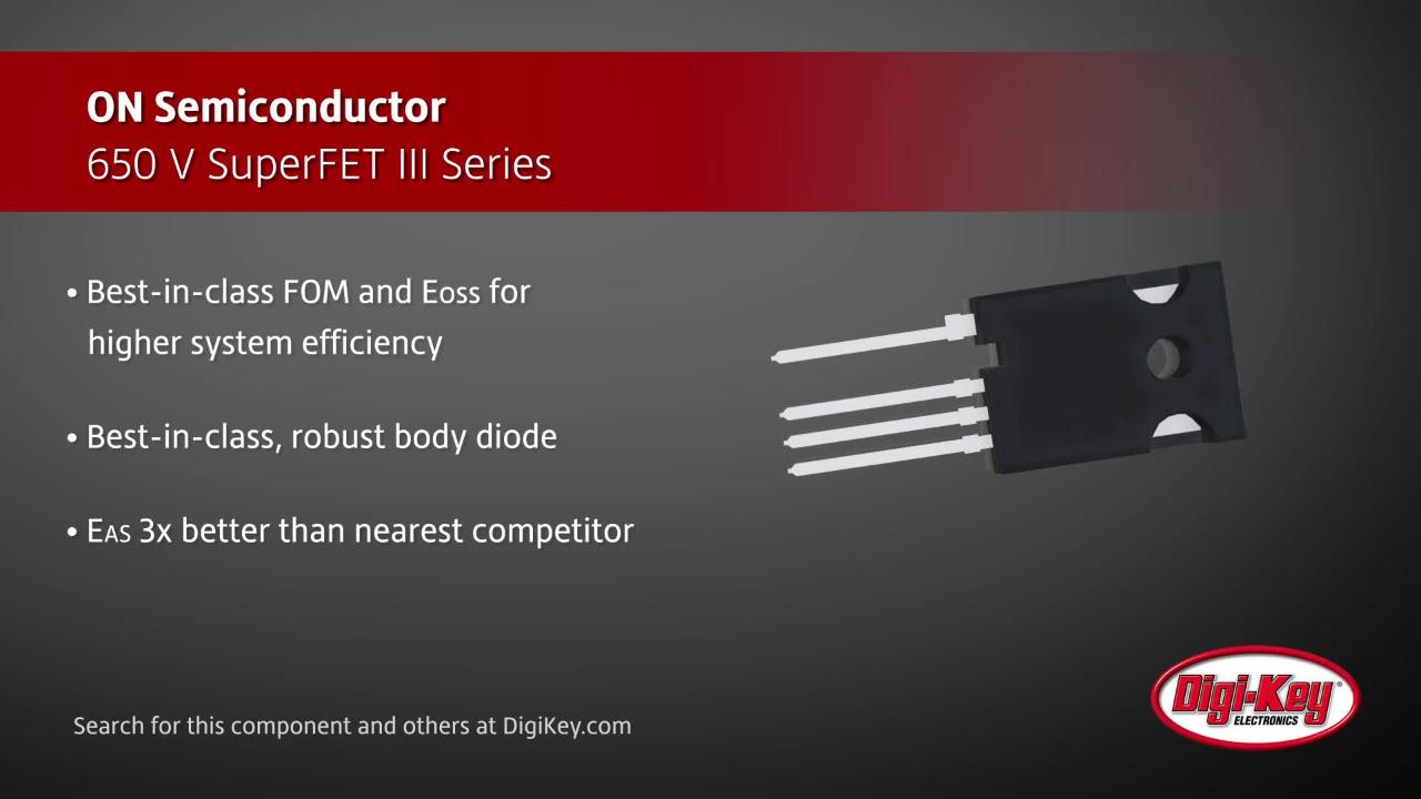 On Semiconductor SuperFETIII Series | Digi-Key Daily