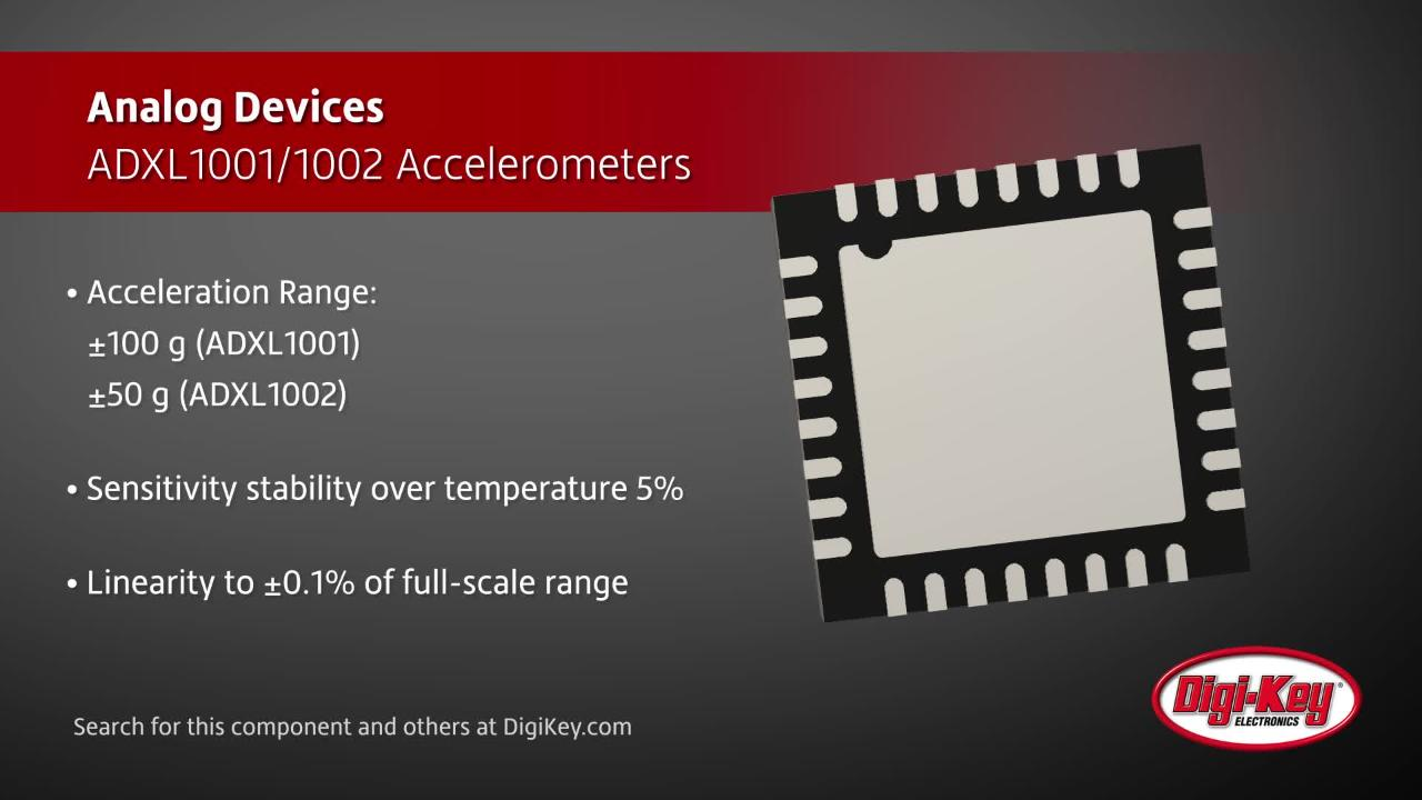 Analog Devices ADXL1001 and ADXL1002 Accelerometers | Digi-Key Daily