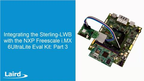 Integrating the Sterling-LWB with Freescale UltraLite Eval Kit: Part 3