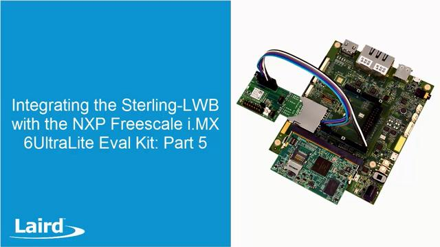 Integrating the Sterling-LWB with Freescale UltraLite Eval Kit: Part 5