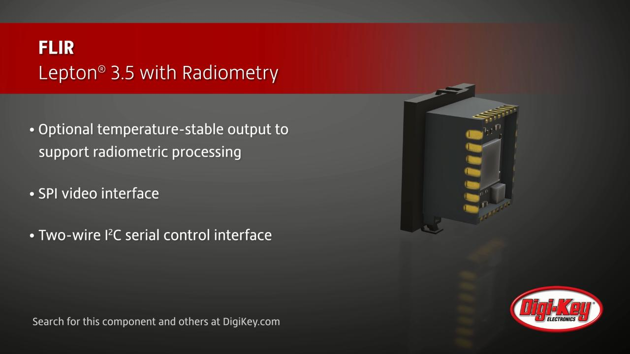 FLIR Lepton® 3.5 with Radiometry | Digi-Key Daily