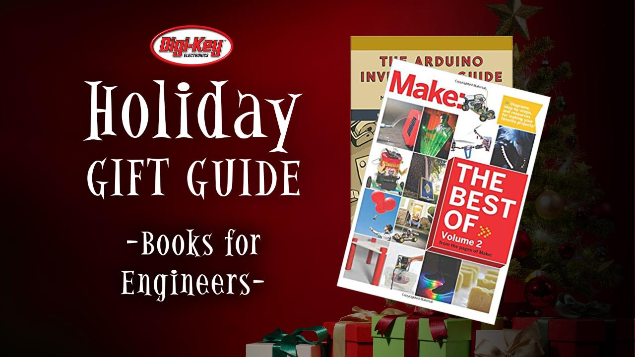 2017 Digi-Key Holiday Gift Guide – Books for Engineers