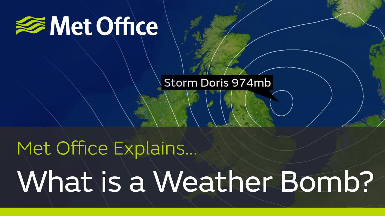 Storm Doris is what we call a 'Weather Bomb'. Alex Deakin explains what a weather bomb is and how Storm Doris has resulted in severe weather.