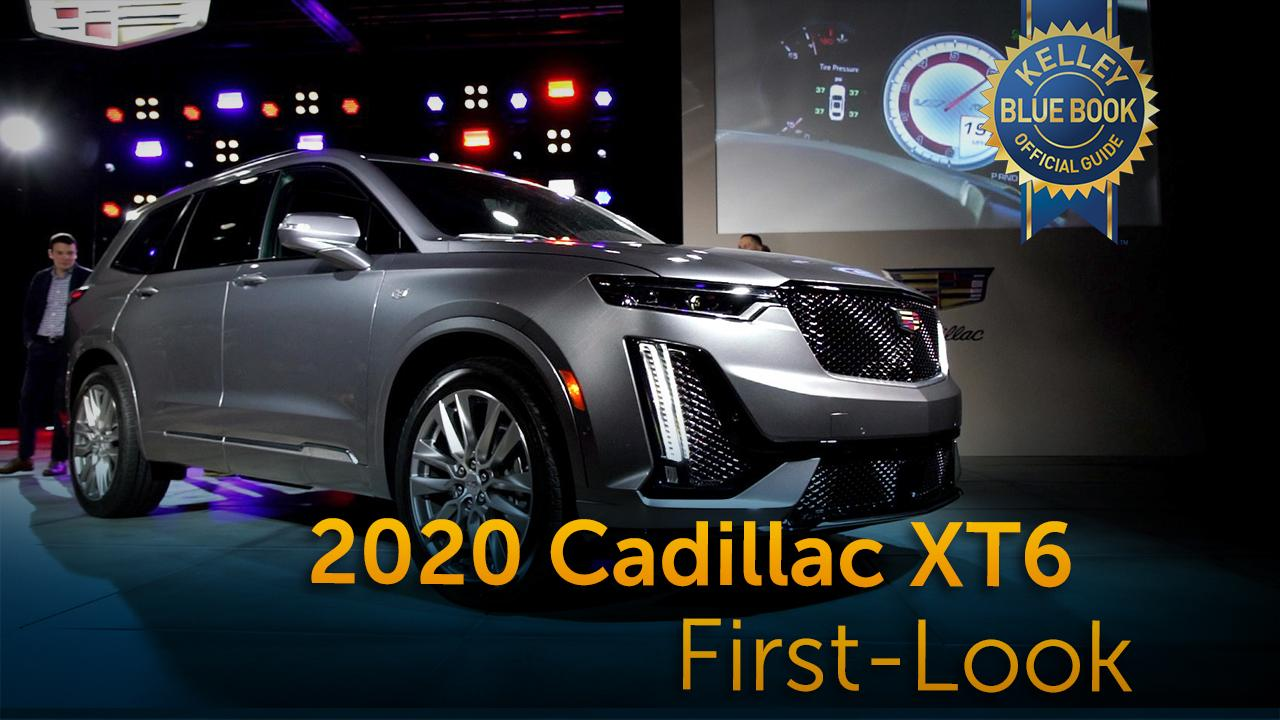2020 Cadillac Xt6 First Look Kelley Blue Book