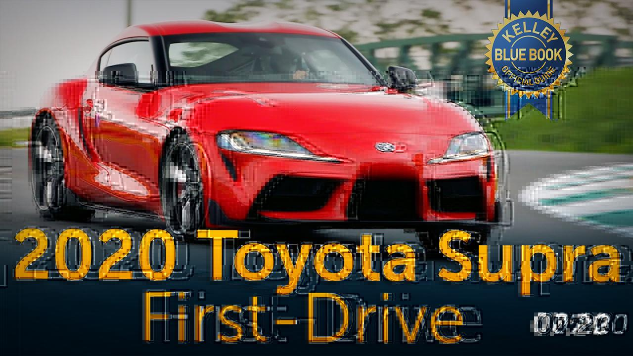 2020 Toyota Supra First Review Kelley Blue Book