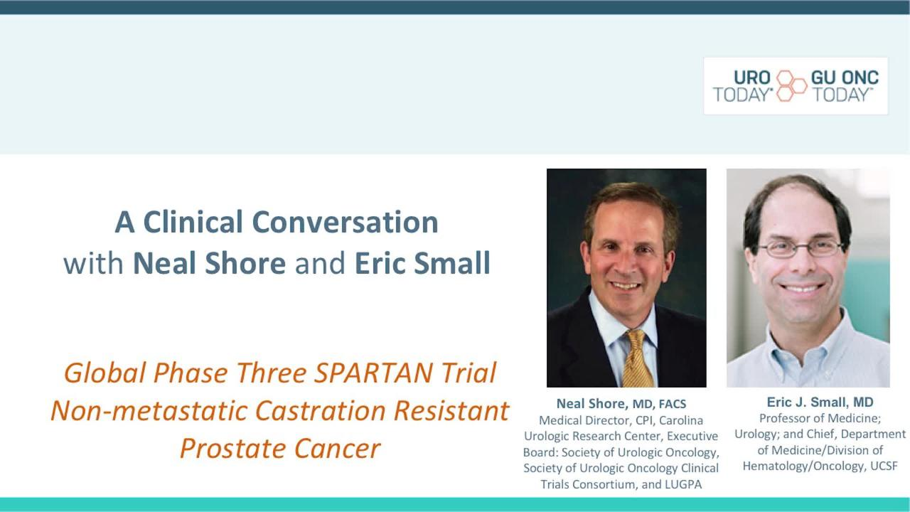 Changing the Landscape of nmCRPC - The SPARTAN Trial - Eric Small