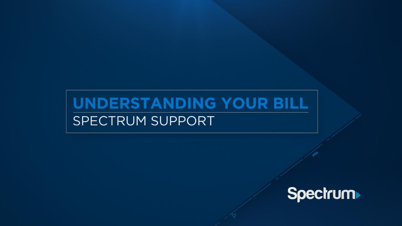 Link to support video about Understanding Your Spectrum Bill Video