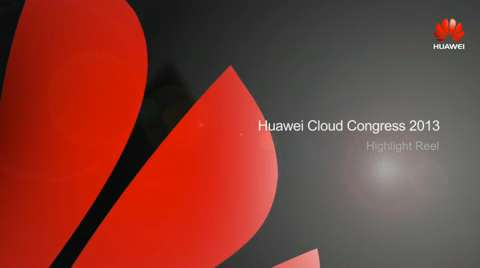 Huawei Cloud Congress 2013 Highlights | Light Reading