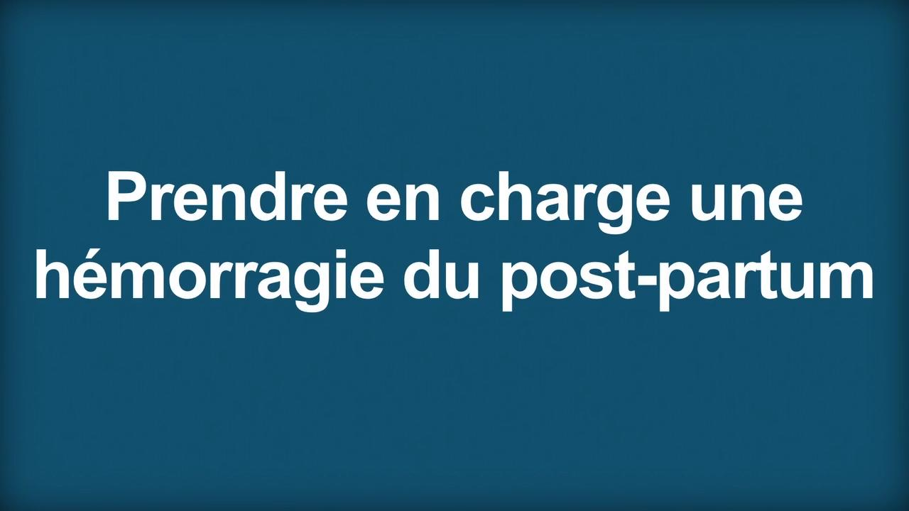 Comment prendre en charge les hémorragies du post-partum