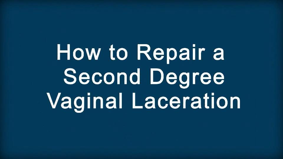 How to Repair a Second Degree Vaginal Laceration