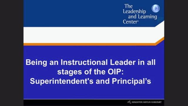 Being an Instructional Leader in All Stages of the OIP: Superintendent and Principals - Preview