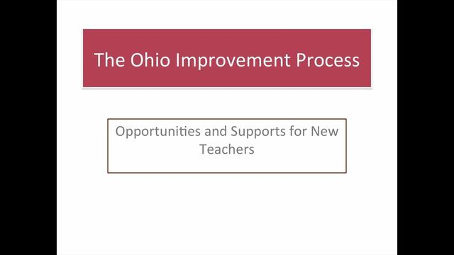 The Ohio Improvement Process: Opportunities and Supports for New Teachers - Preview