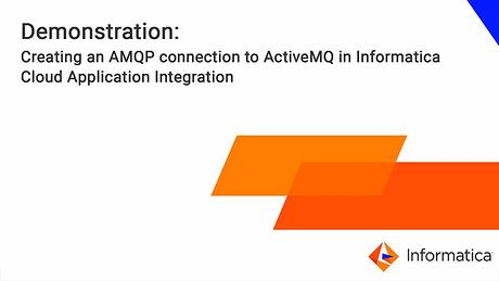 Informatica Cloud Application Integration: Connecting to ActiveMQ with AMQP  connector
