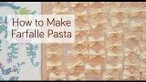 How to Make Farfalle (Bow Tie) Pasta