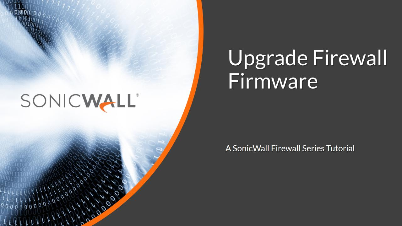 How Can I Upgrade Sonicos Firmware Sonicwall