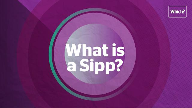 What is a Sipp? - Which?