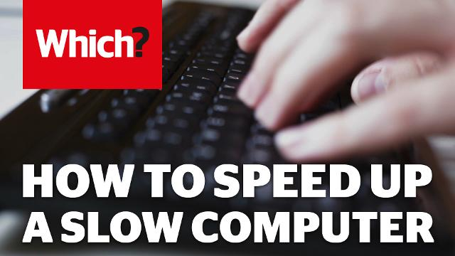 How To Speed Up A Laptop or Computer - Which?