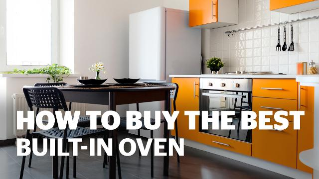How To Buy The Best Built-In Oven - Which?