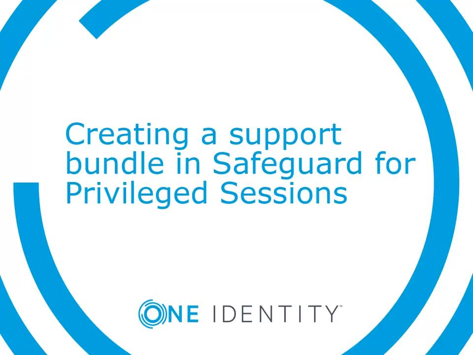 Product Support - One Identity Safeguard for Privileged Sessions