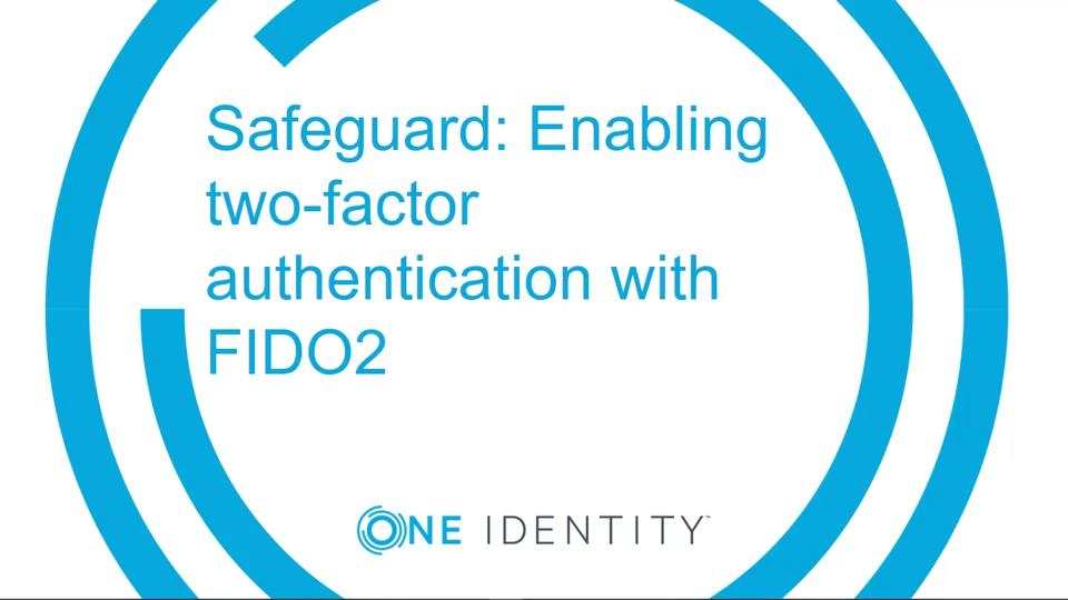 Product Support - One Identity Safeguard for Privileged