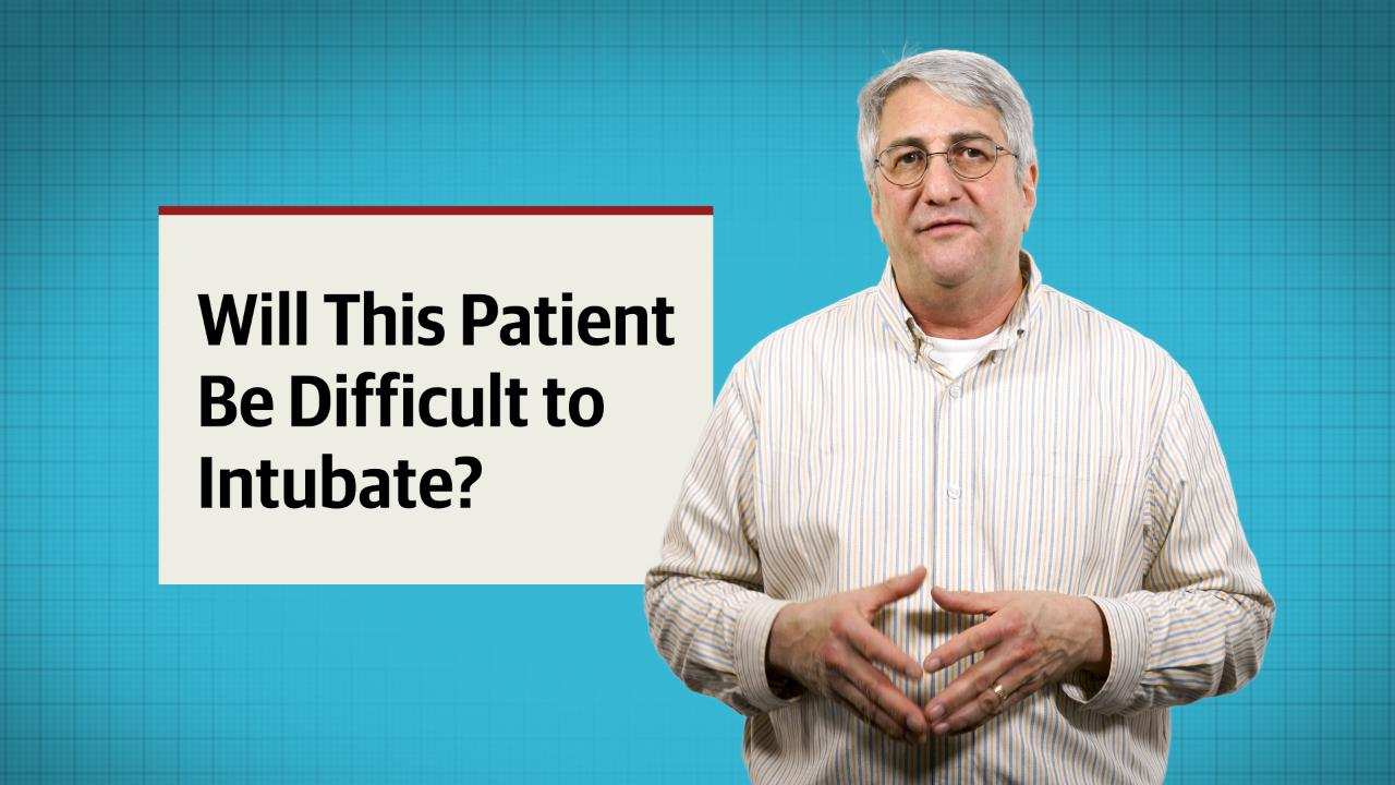 Will This Patient Be Difficult to Intubate? The Rational Clinical